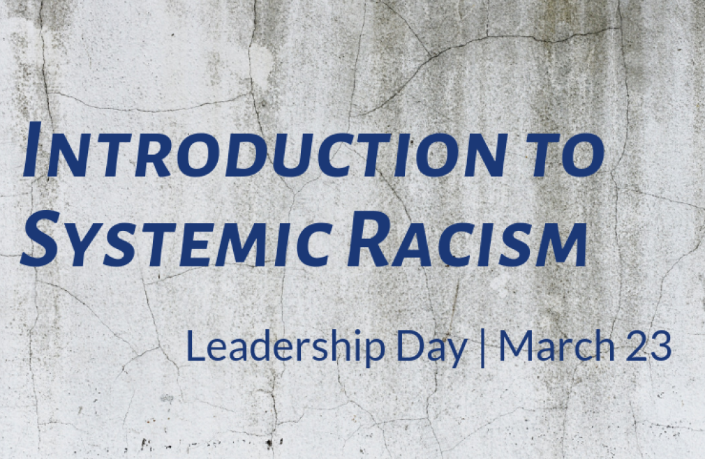 Leadership Day: An Introduction to Systemic Racism